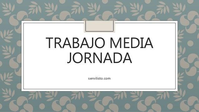Trabajo Media Jornada