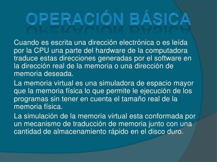 Operación básica<br />Cuando es escrita una dirección electrónica o es leída por la CPU una parte del hardware de la compu...