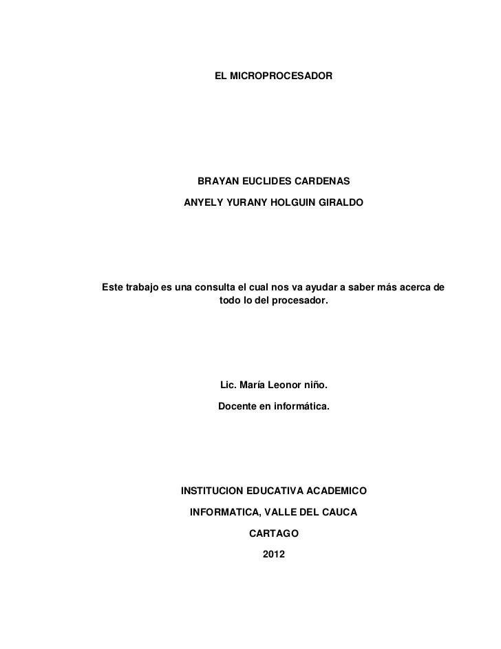 EL MICROPROCESADOR                   BRAYAN EUCLIDES CARDENAS                 ANYELY YURANY HOLGUIN GIRALDOEste trabajo es...
