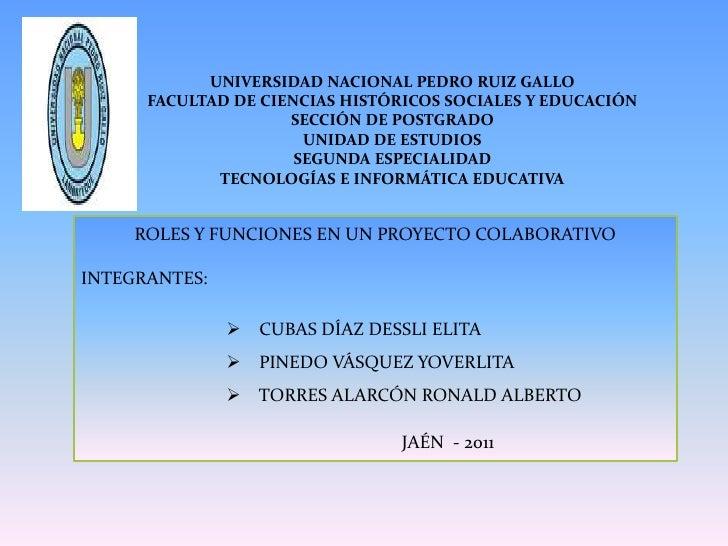 UNIVERSIDAD NACIONAL PEDRO RUIZ GALLOFACULTAD DE CIENCIAS HISTÓRICOS SOCIALES Y EDUCACIÓN SECCIÓN DE POSTGRADOUNIDAD DE ES...