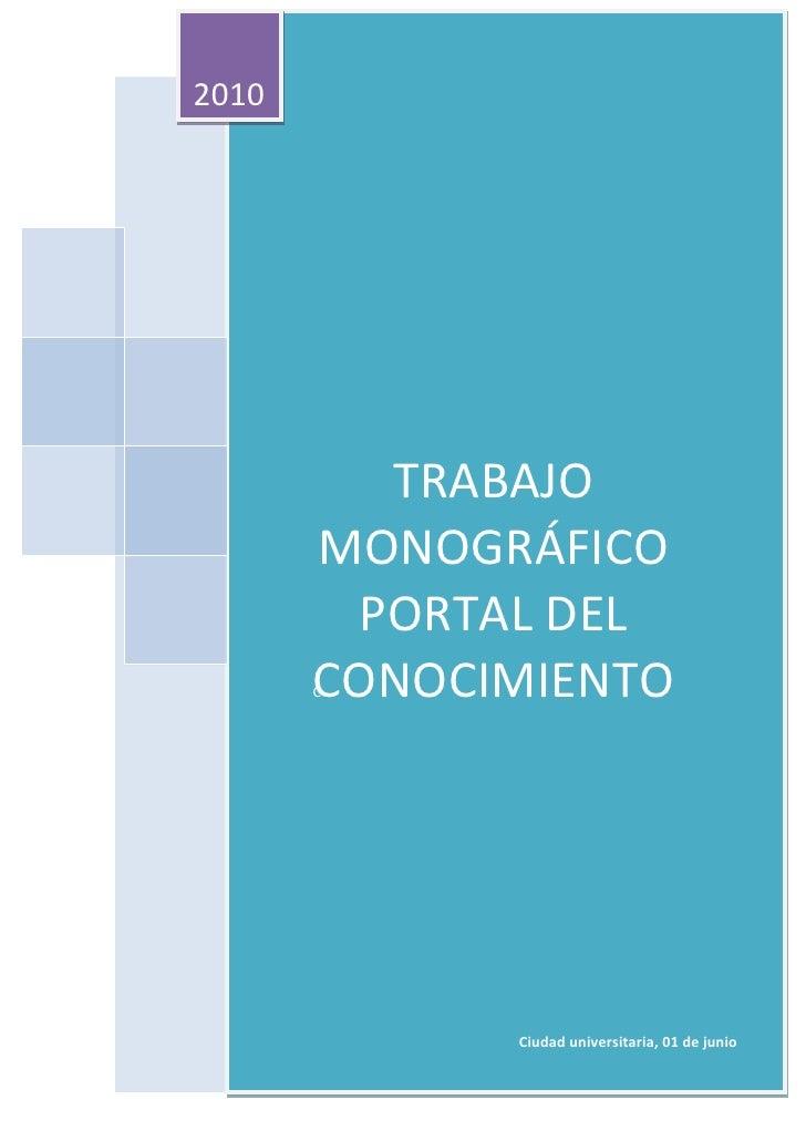 2010              TRABAJO        MONOGRÁFICO         PORTAL DEL        CONOCIMIENTO        C                  Ciudad unive...
