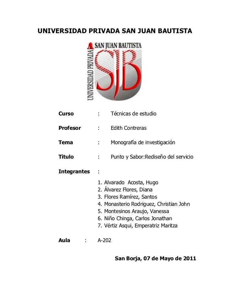 UNIVERSIDAD PRIVADA SAN JUAN BAUTISTA<br />Curso: Técnicas de estudio<br />Profesor: Edith Contreras<br />Tema: Monografí...