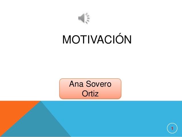 MOTIVACIÓN 1 Ana Sovero Ortiz