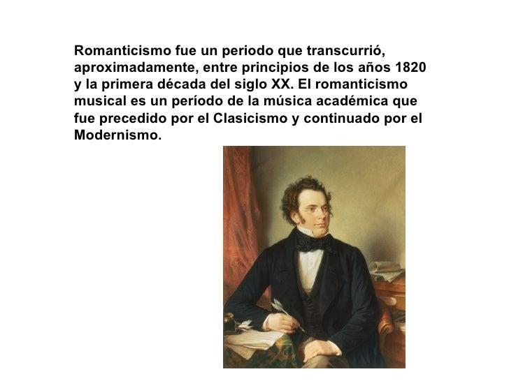 CARACATERISTICAS GENERALES      Las características principales del romanticismo son:      -Se amplía el ámbito melódico. ...