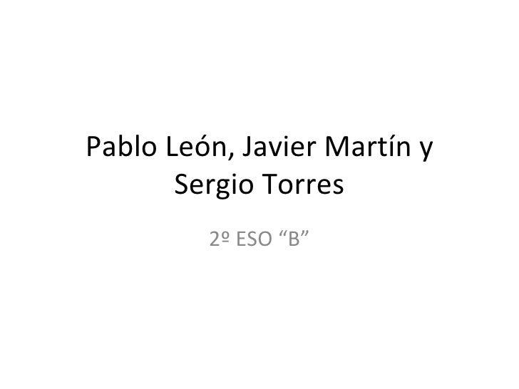 El romanticismo: Pablo, Javier Martín y Sergio.