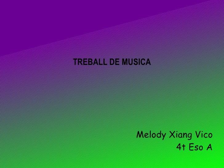 TREBALL DE MUSICA Melody Xiang Vico 4t Eso A