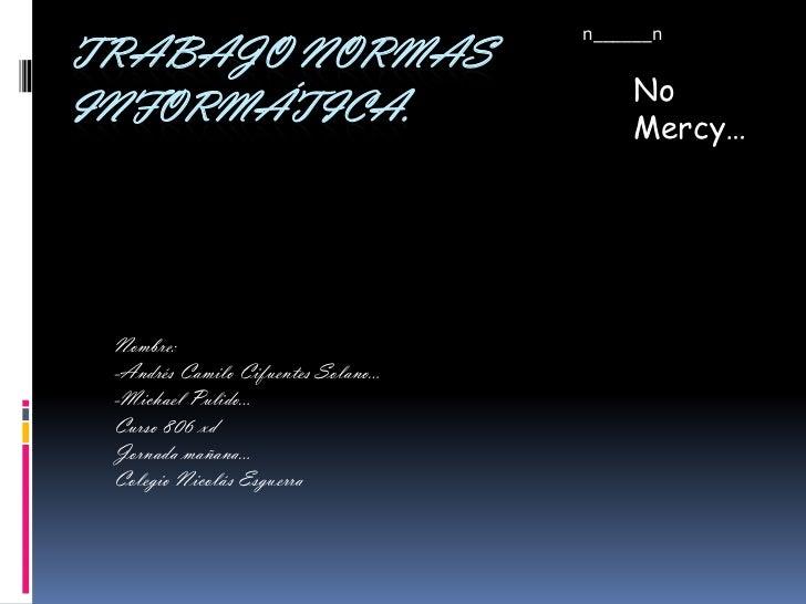 n______nTRABAJO NORMAS                                         NoINFORMÁTICA.                             Mercy… Nombre: -...