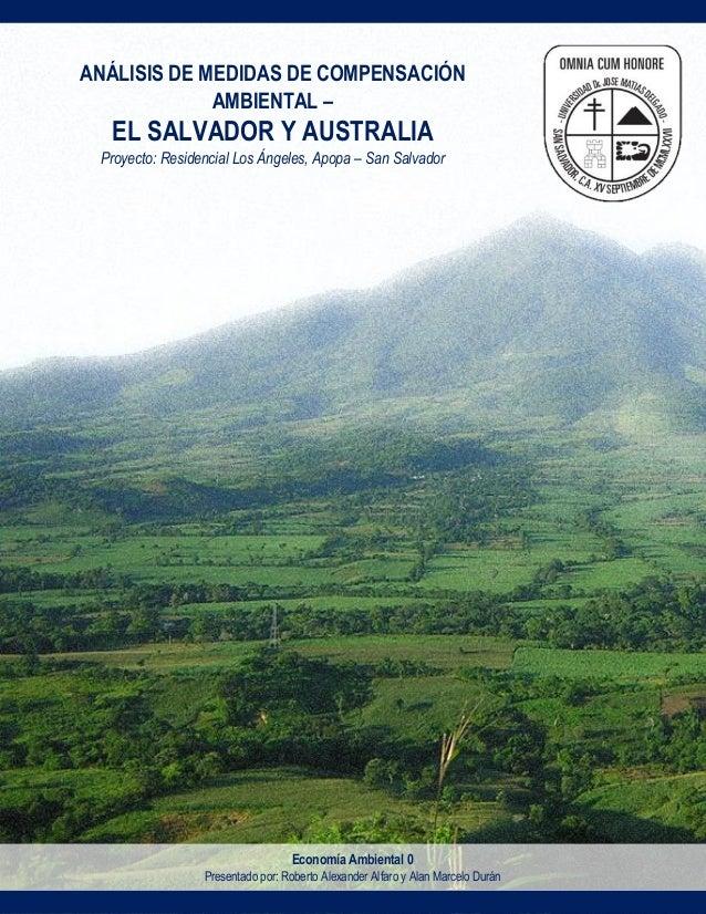 MEJORAMIENTO DE LAS ESTIMACIONES DE COMPENSACIÓN AMBIENTAL Caso de comparación del Modelo de Compensación Salvadoreño - Au...