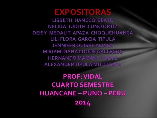 EXPOSITORAS  LISBETH HANCCO BEATO  NELIDA JUDITH CUNO ORTIZ  DEISY MEDALIT APAZA CHOQUEHUANCA  LILI FLORA GARCIA TIPULA  J...
