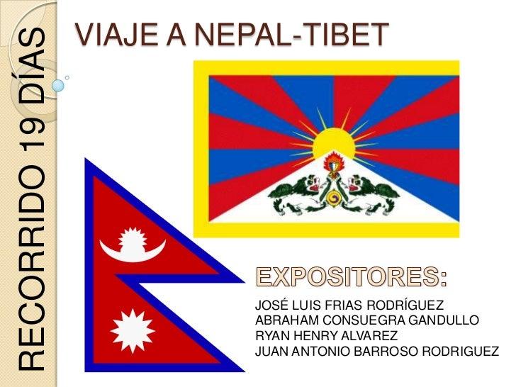 VIAJE A NEPAL-TIBET<br />RECORRIDO 19 DÍAS<br />EXPOSITORES:<br />JOSÉ LUIS FRIAS RODRÍGUEZ<br />ABRAHAM CONSUEGRA GANDULL...