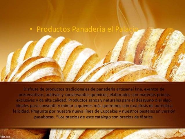 Disfrute de productos tradicionales de panadería artesanal fina, exentos de preservativos, aditivos y conservantes químico...