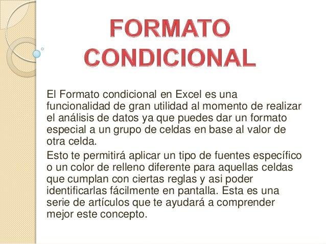 El Formato condicional en Excel es una funcionalidad de gran utilidad al momento de realizar el análisis de datos ya que p...