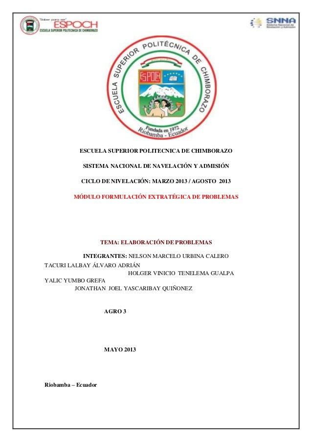ESCUELA SUPERIOR POLITECNICA DE CHIMBORAZOSISTEMA NACIONAL DE NAVELACIÓN Y ADMISIÓNCICLO DE NIVELACIÓN: MARZO 2013 / AGOST...
