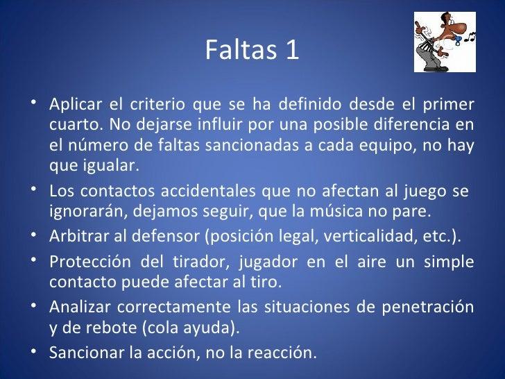 Faltas 1 <ul><li>Aplicar el criterio que se ha definido desde el primer cuarto. No dejarse influir por una posible diferen...