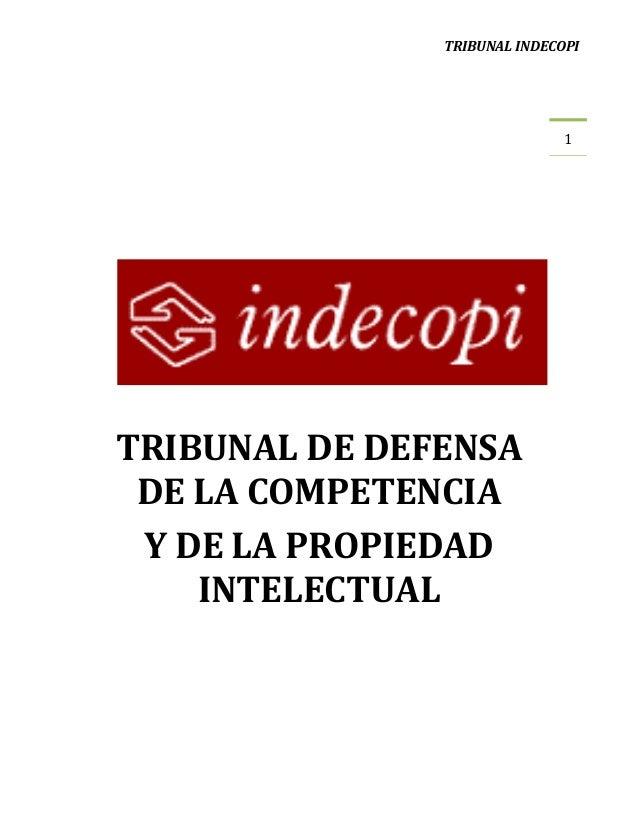 TRIBUNAL INDECOPI  1  TRIBUNAL DE DEFENSA DE LA COMPETENCIA Y DE LA PROPIEDAD INTELECTUAL