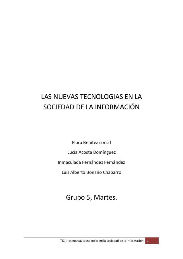 LAS NUEVAS TECNOLOGIAS EN LA SOCIEDAD DE LA INFORMACIÓN             Flora Benítez corral          Lucía Acosta Domínguez  ...