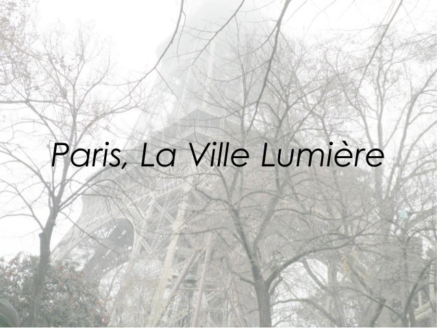 Paris, La Ville Lumière