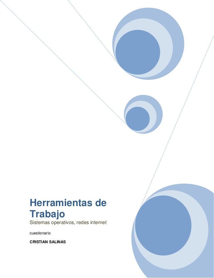 """Herramientas de TrabajoSistemas operativos, redes internetcuestionarioCRISTIAN SALINAS<br />Contenido TOC o """"1-3"""" h z u Si..."""