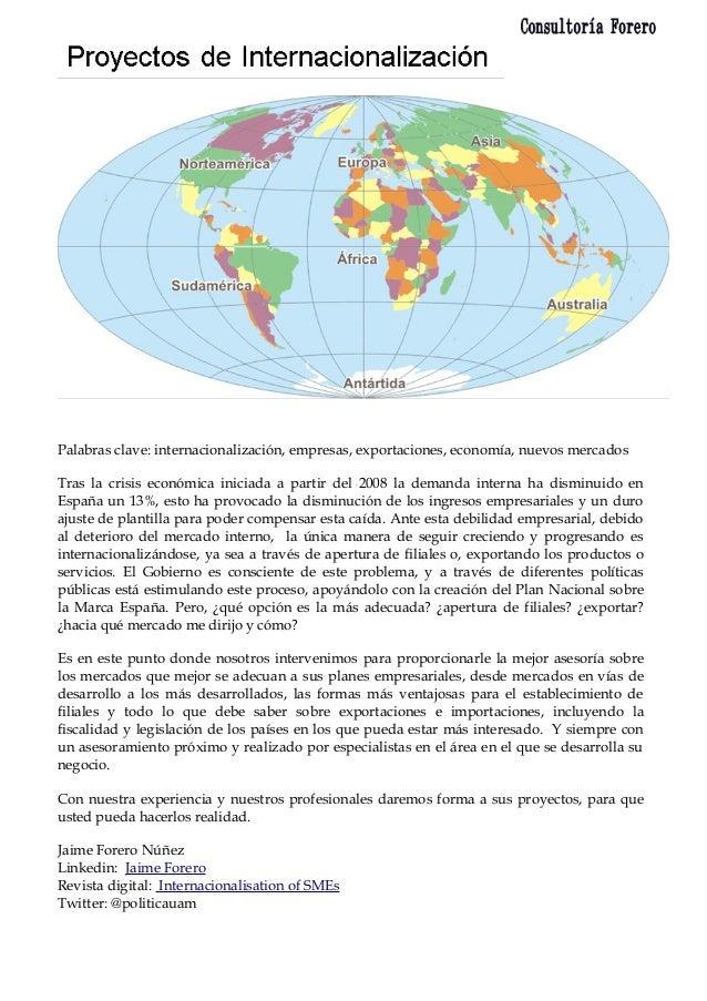 Palabras clave: internacionalización, empresas, exportaciones, economía, nuevos mercadosTras la crisis económica iniciada ...