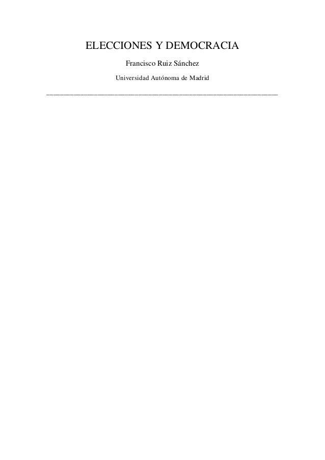 ELECCIONES Y DEMOCRACIA                       Francisco Ruiz Sánchez                    Universidad Autónoma de Madrid____...