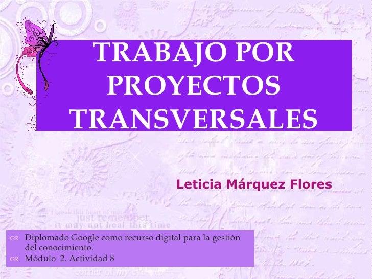 TRABAJO POR                                   PROYECTOS              TRANSVERSALES                                       ...