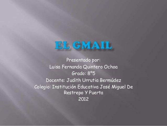 Presentado por:       Luisa Fernanda Quintero Ochoa                  Grado: 8º5     Docente: Judith Urrutia BermúdezColegi...