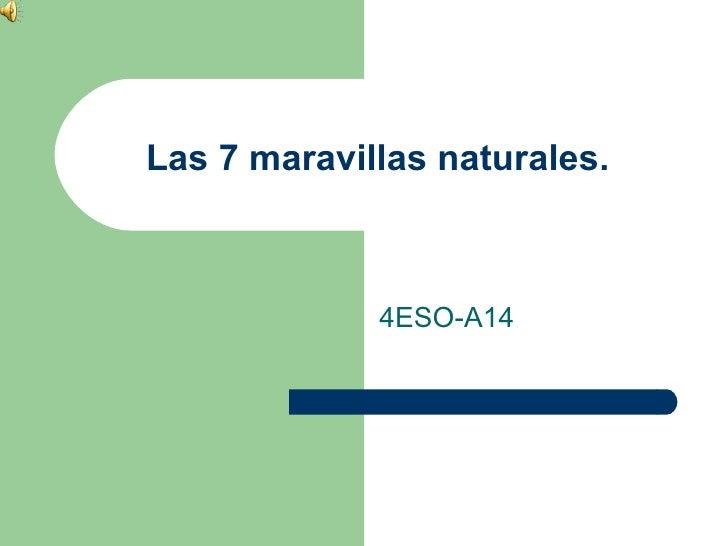 Las 7 maravillas naturales.             4ESO-A14