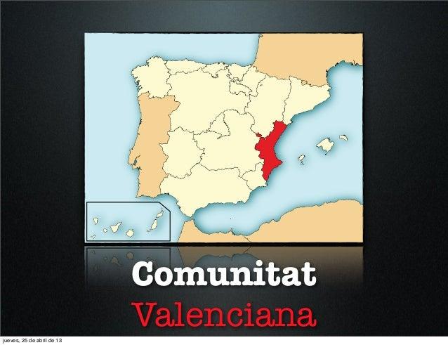 Comunitat Valencianajueves, 25 de abril de 13