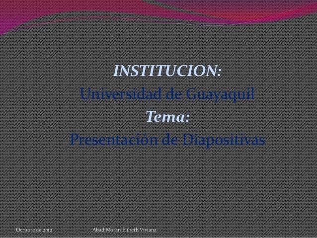 INSTITUCION:                   Universidad de Guayaquil                             Tema:                  Presentación de...