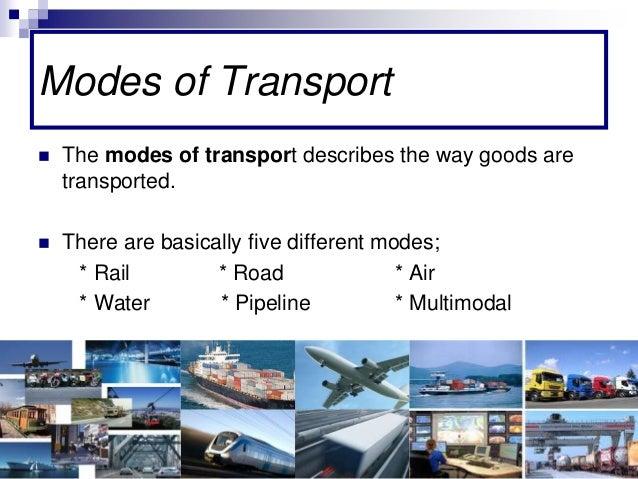 MODES OF TRANSPORT Organización del transporte y su distribución Módulo  Inglés Estefanía Tovar Mora; 2.