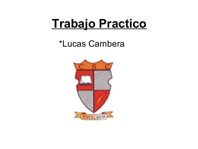 Trabajo Practico *Lucas Cambera
