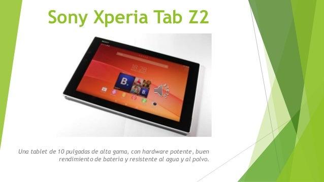 Sony Xperia Tab Z2 Una tablet de 10 pulgadas de alta gama, con hardware potente, buen rendimiento de batería y resistente ...