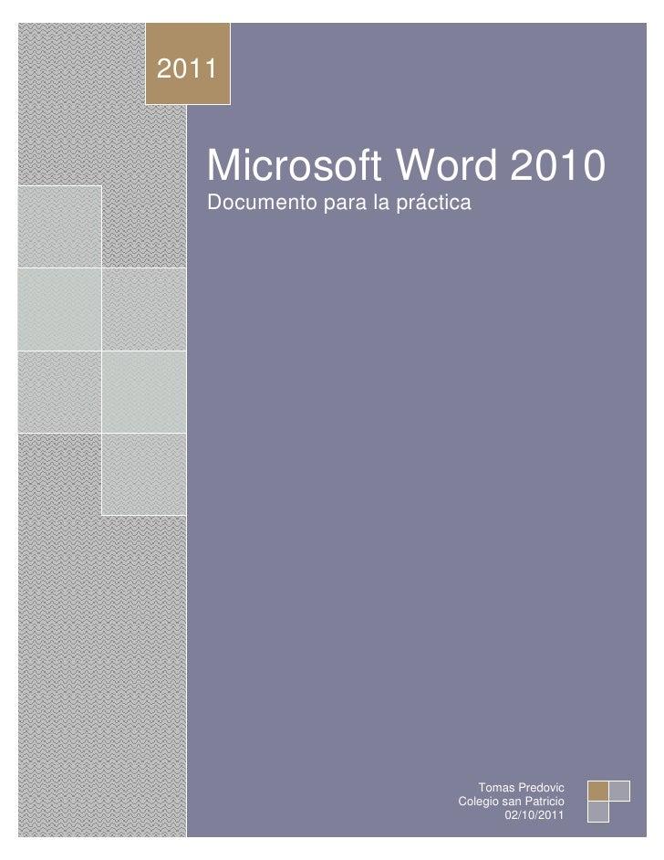 Microsoft Word 2010Documento para la práctica2011Tomas PredovicColegio san Patricio02/10/2011<br />4) Inicio: en esta pest...