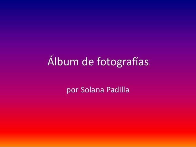 Álbum de fotografías por Solana Padilla