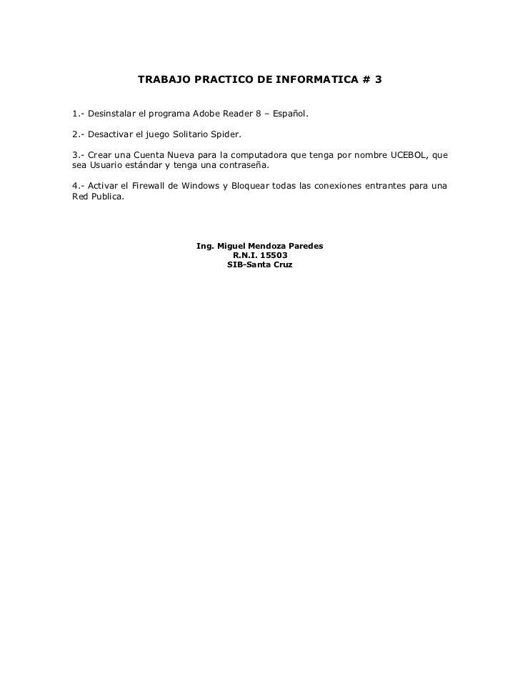 TRABAJO PRACTICO DE INFORMATICA # 31.- Desinstalar el programa Adobe Reader 8 – Español.2.- Desactivar el juego Solitario ...