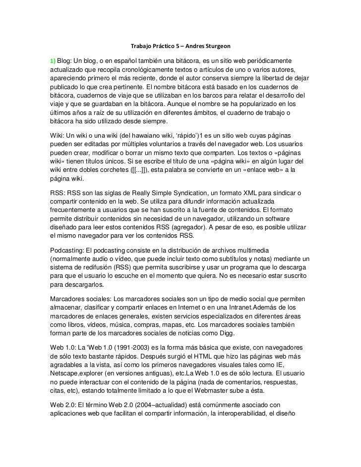 Trabajo Práctico 5 – Andres Sturgeon1) Blog: Un blog, o en español también una bitácora, es un sitio web periódicamenteact...