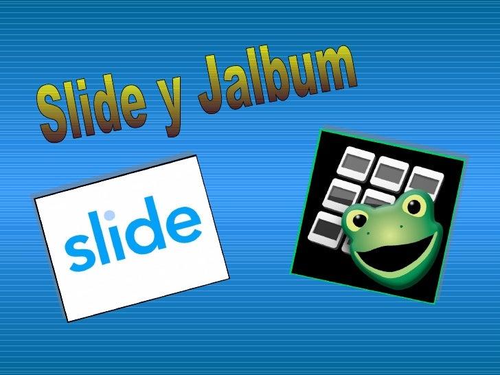 Slide y Jalbum
