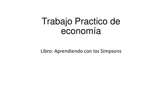 Trabajo Practico deeconomíaLibro: Aprendiendo con los Simpsons