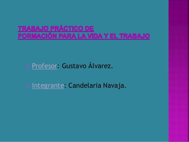 Profesor: Gustavo Álvarez.  Integrante: Candelaria Navaja.