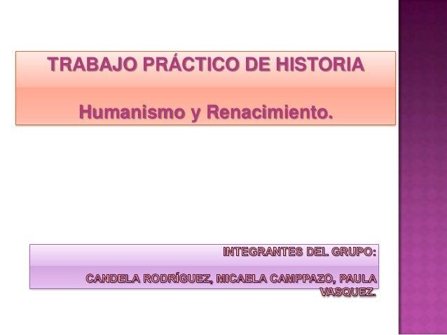 TRABAJO PRÁCTICO DE HISTORIA Humanismo y Renacimiento.