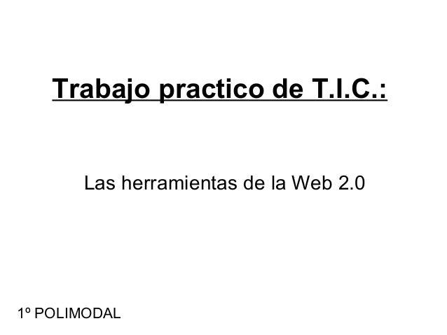 Trabajo practico de T.I.C.: Las herramientas de la Web 2.0 1º POLIMODAL