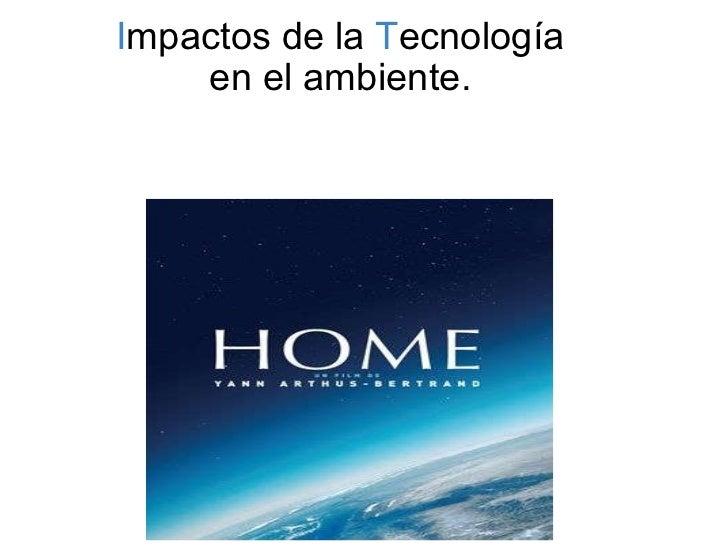 I mpactos de la  T ecnología en el ambiente.