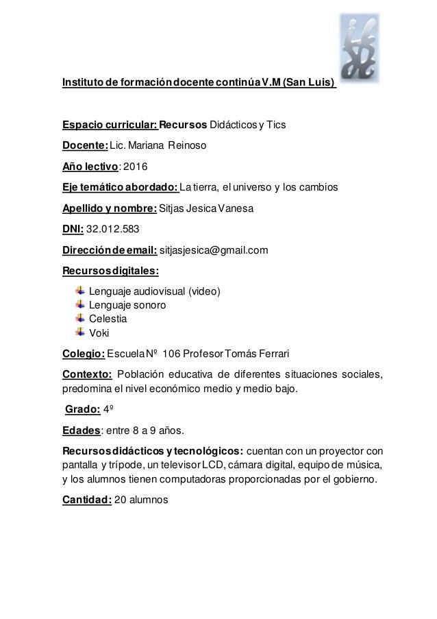 Instituto de formacióndocente continúaV.M (San Luis) Espacio curricular: Recursos Didácticos y Tics Docente:Lic.Mariana Re...