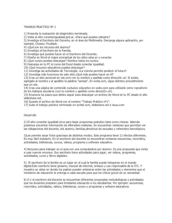 TRABAJO PRACTICO Nº 11) Presenta la evaluación de diagnóstico terminada. 2) Visita el sitio conectarigualdad.gob.ar. ¿Para...