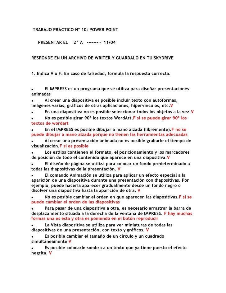 TRABAJO PRÁCTICO Nº 10: POWER POINT   PRESENTAR EL     2° A -------> 11/04RESPONDE EN UN ARCHIVO DE WRITER Y GUARDALO EN T...