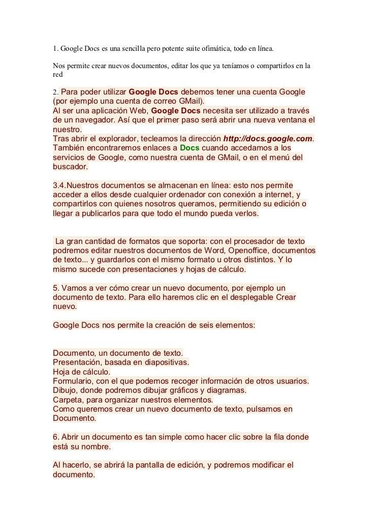 1. Google Docs es una sencilla pero potente suite ofimática, todo en línea.Nos permite crear nuevos documentos, editar los...