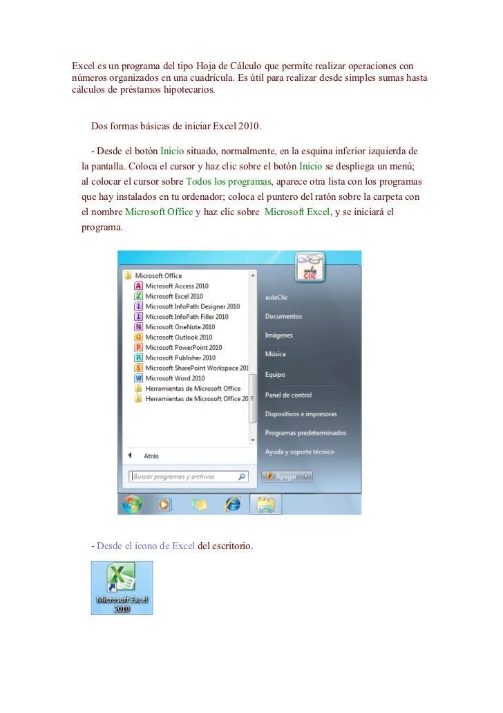 Excel es un programa del tipo Hoja de Cálculo que permite realizar operaciones connúmeros organizados en una cuadrícula. E...