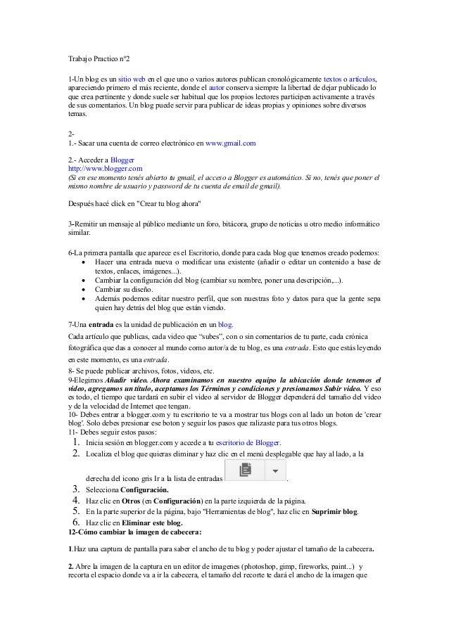 Trabajo Practico nº2 1-Un blog es un sitio web en el que uno o varios autores publican cronológicamente textos o artículos...