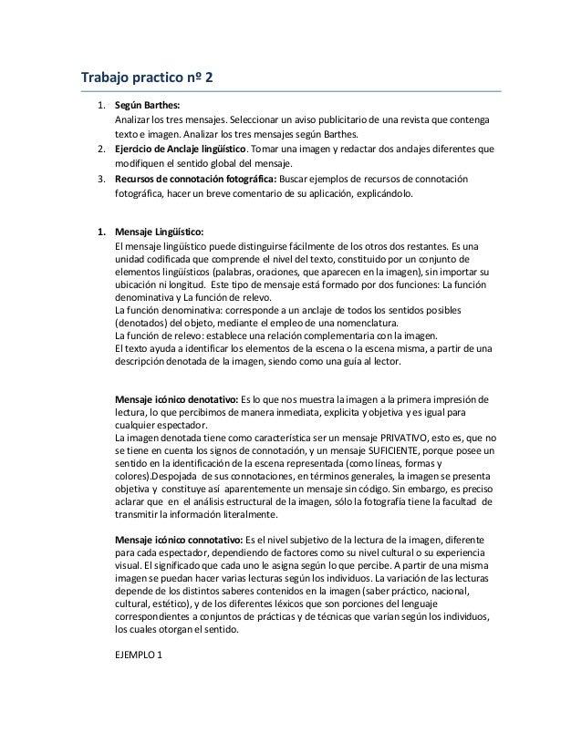 Trabajo practico nº 2 1. Según Barthes: Analizar los tres mensajes. Seleccionar un aviso publicitario de una revista que c...