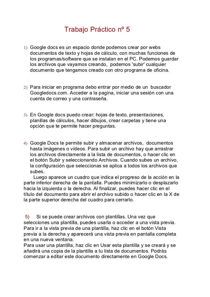 Trabajo Práctico nº 51) Google docs es un espacio donde podemos crear por webs   documentos de texto y hojas de cálculo, c...
